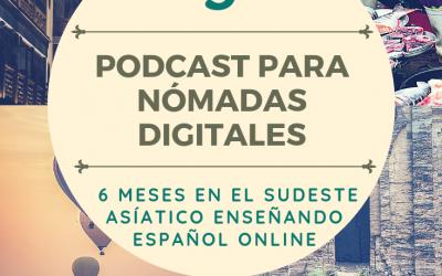 Capítulo 3: 6 meses viajando por el sudeste asiático y enseñando español online