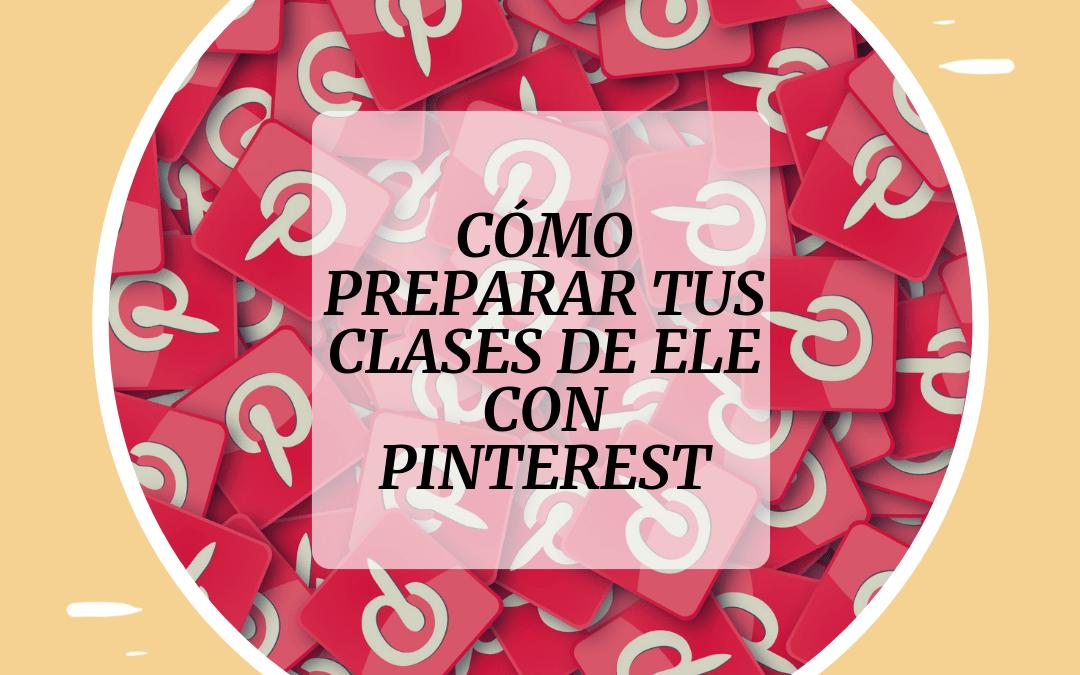 Cómo utilizar Pinterest para preparar tus clases de ELE