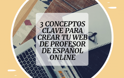 3 conceptos clave para crear tu página web de profesor de español online
